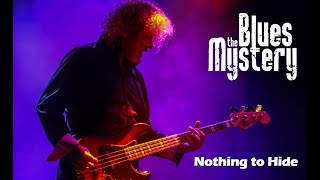 The Blues Mystery - Nothing To Hide (official)