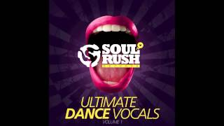 Ulimate Dance Vocal Samples from Soul Rush Records 128 bpm demo