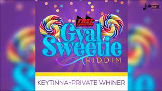 "Keytinna - Private Whiner (Gyal Sweetie Riddim) ""2018 Soca"" (St Lucia)"