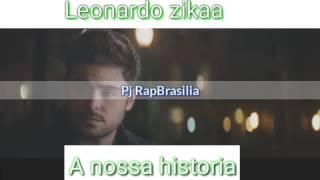 Leonardo Zikaa - A nossa história