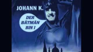 Der Bätmän bin i   Johann K    YouTube