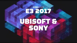 E3 2017: Ubisoft & Sony Press Conferences Plus Gameplay Interviews - IGN LIVE