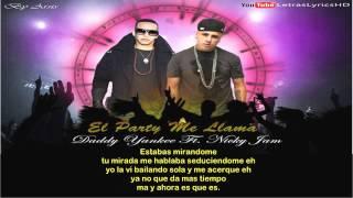 Daddy Yankee Ft Nicky Jam - El Party me Llama (Letra HD)