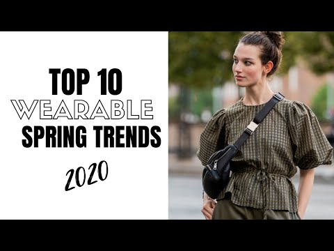 Video: Top Wearable Spring Fashion Trends | Fashion Trends 2020