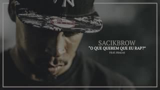 Sacik Brow - O Que Querem Que Eu Rap? (feat. Fragas)