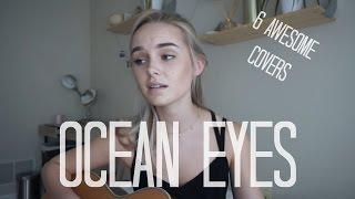 6 AWESOME COVERS | Ocean Eyes - Billie Eilish