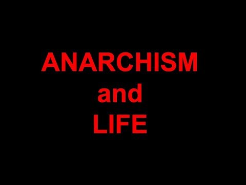 Anarchism and Life