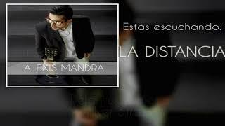Alexis Mandra - La Distancia(Lyric video)