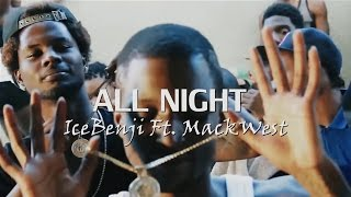 IceBenji Ft. MackWest - All Night
