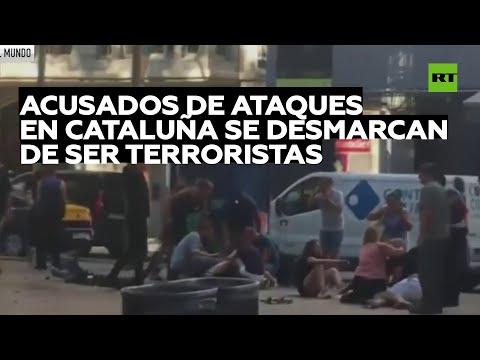 Acusados de atentados en Cataluña se desmarcan de ser terroristas