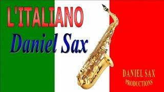 Daniel Sax - L'Italiano (Toto Cutugno version)