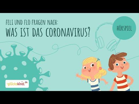 Was ist das Coronavirus? Ein Erklär-Hörspiel für Kinder mit Feli und Flo