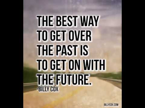 The Best Way to Get Over The Past - Billy Cox