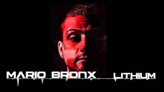 "Mario Bronx ""Lithium"" (From a sample of Evanescence)"