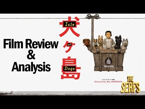 Isle of Dogs - Film Analysis & Review