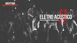 """Louvor Eletro Acústico 2 """"Abertura"""" - Paulo César Baruk e Banda Salluz"""