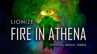 """LIONIZE - """"Fire in Athena"""" - (Official Music Video 2017)"""