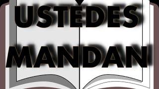 USTEDES MANDAN