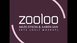 Miles Dyson & Aaren San - Zooloo 2013 (Guli Mashup)prew