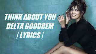 Delta Goodrem - Think About You (Lyrics)