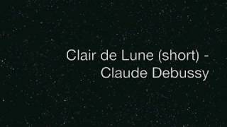 Clair de Lune (short) by Claude Debussy
