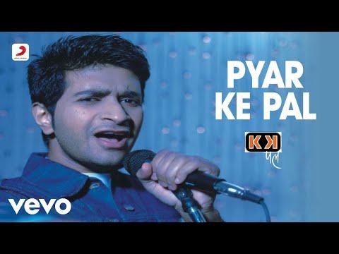 Pyar Ke Pal de K K Letra y Video