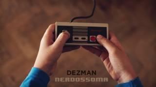 Dezman - Nerdossoma - 02 Leva-me a sério