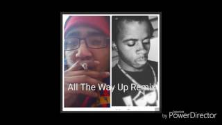 All Way Up Remix- Remy Ft. SHOOF