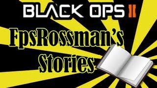 Black Ops 2 | FpsRossman's Stories