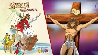 Bíblia para Crianças - Jesus morreu na Cruz para nos salvar