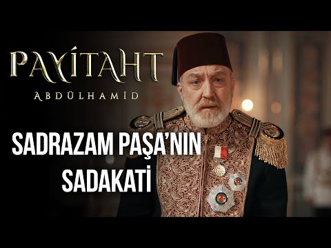 Sadrazam Paşa'nın Sadakati I Payitaht Abdülhamid 149. Bölüm