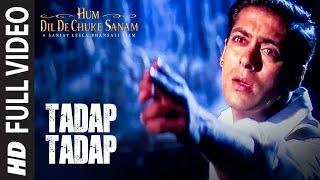 Tadap Tadap Ke Full Song   Hum Dil De Chuke Sanam   Salman Khan, Aishwarya Rai