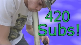 420 Subs!!!