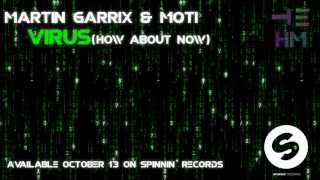 Martin Garrix & MOTi - Virus (How About Now) - [AVAILABLE OCTOBER 13 ON SPINNIN' RECORDS]