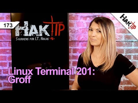 Document Formatting with Groff - Linux Terminal 201 - HakTip 173