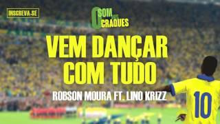 Robson Moura e Lino Krizz - Vem Dançar com Tudo (Kuduro) (Álbum Som dos Craques)