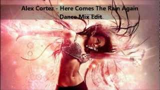Alex Cortez - Here Comes The Rain Again (Dance Mix Edit)