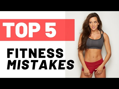 TOP 5 MOST COMMON FITNESS MISTAKES (that you're probably making!)