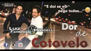 Luiz Fernando & Marcell - Dor de Cotovelo (E daí se eu pego todas...)