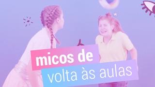 MICOS: volta às aulas  ft. Giulia Garcia, Raissa Chaddad, Bruna Carvalho e Júlia Ollivera