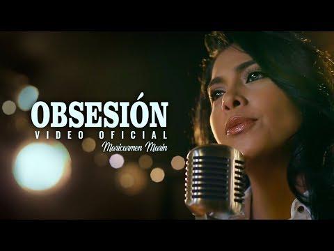 Obsesion de Maricarmen Marin Letra y Video