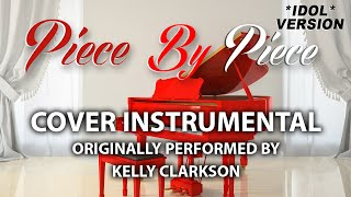 Piece by Piece (Cover Instrumental) (Idol Piano Version) [In the Style of Kelly Clarkson]