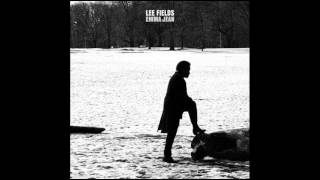 Lee Fields - All I Need