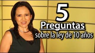 """""""LEY DE 10 AÑOS"""" - Inmigración: 5 preguntas frecuentes – JessicaDominguezTV"""