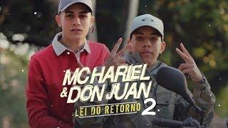 MC Don Juan e MC Hariel - Lei do Retorno 2 (Musica nova Lançamento 2017)