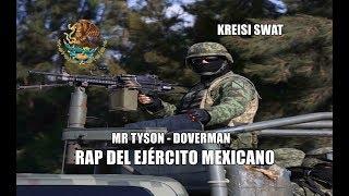 Rap Militar   Mr Tyson - Doverman  (Ejército Mexicano)