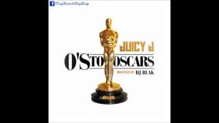 Juicy J - Up (Ft. Wiz Khalifa & Project Pat) {Prod. TM88} [O's To Oscars]