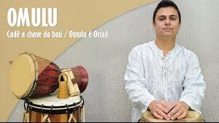 PONTO DE OBALUAÊ/OMULÚ - Cadê a chave do baú/Omulú é orixá