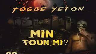 TOGBE YETON - MIN TOUN MI (audio) width=