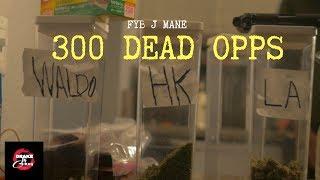 FYB J Mane - 300 Dead Oppz | Shot by @DrakeofChiraq | @Real_FYBJmane